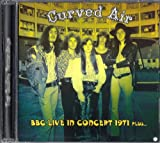 Curved Air - BBC Live In Concert 1971 by Curved Air (2013-01-01)