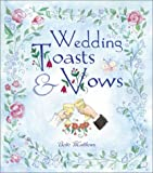 Wedding Toasts and Vows, Bette Matthews, 1586631217