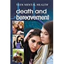 Death and Bereavement (Teen Mental Health)