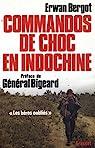 Commandos de choc en Indochine : Les héros oubliés  par Bergot