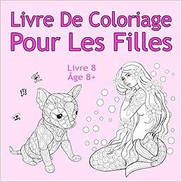 Livre De Coloriage Pour Les Filles Livre 8 Age 8 Belles