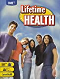 A Lifetime of Health 2004, Holt, Rinehart and Winston Staff, 0030646146
