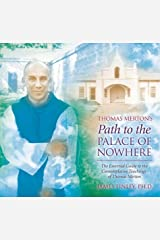 Thomas Merton's Path to the Palace of Nowhere: The Essential Guide to the Contemplative Teachings of Thomas Merton Audio CD