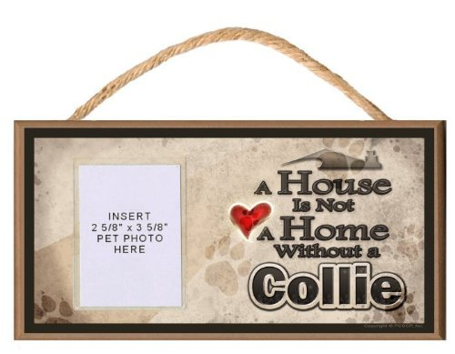 A House is Not a Home without a Collie Wooden Dog Sign with Clear Insert for Your Pet Photo (Collie Pictures compare prices)
