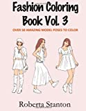 Fashion Coloring Book Vol. 3, Roberta Stanton, 1497573548