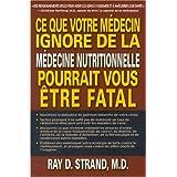 Ce qu evotre médecin ignore de la médecine nutritionnelle pourrait vous être fatal