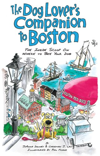 The Dog Lover's Companion to Boston: The Inside Scoop on Where to Take Your Dog (Dog Lover's Companion Guides)