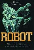 Robot, Hans Moravec, 0195116305