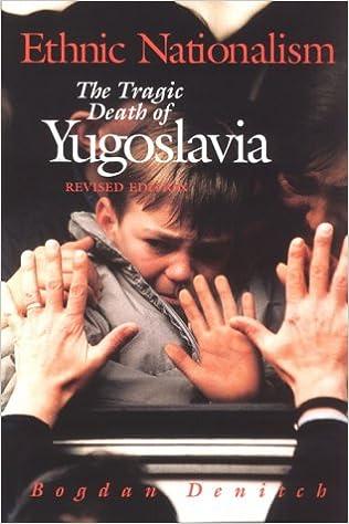Ethnic Nationalism: The Tragic Death of Yugoslavia: Bogdan Denitch: 9780816629473: Amazon.com: Books