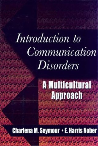 Introduction to Communication Disorders: A Multicultural Approach