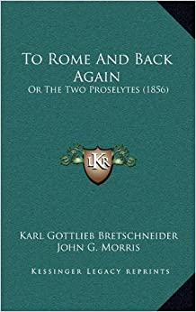 To Rome and Back Again: Or the Two Proselytes (1856)