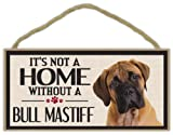 Wood Sign: It's Not A Home Without A BULL MASTIFF (BULLMASTIFF) | Dogs, Gifts