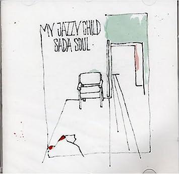 My Jazzy Child - Sada Soul - Amazon.com Music