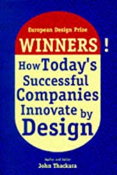 Winners!: How Today's Successful Companies Innovate by Design