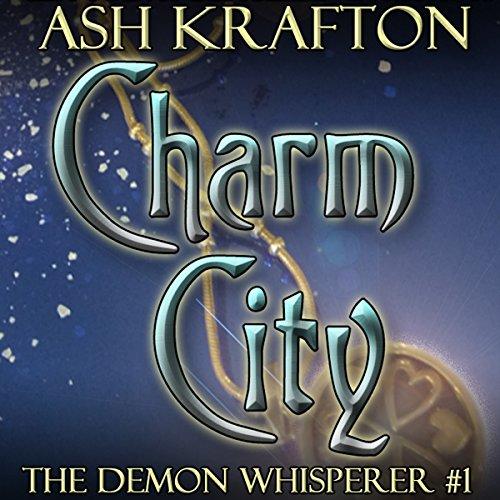 Charm City: The Demon Whisperer, Book 1