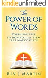 The Power Of Words: Words are free, its how you use them that may cost you