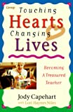 Touching Hearts, Changing Lives: Becoming a Treasured Teacher