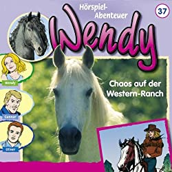 Chaos auf der Western-Ranch (Wendy 37)