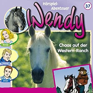 Chaos auf der Western-Ranch (Wendy 37) Hörspiel