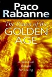 The Dawn of the Golden Age, Paco Rabanne, 186204371X