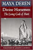 Divine Horsemen: The Living Gods of Haiti: The Living Gods of Haiti (Revised)