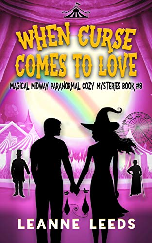 When Curse Comes to Love (Magical Midway Paranormal Cozy Mysteries Book 8) by [Leeds, Leanne]