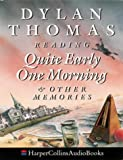 Quite Early One Morning and Other Memories: Complete & Unabridged