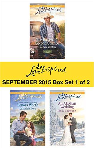 Love Inspired September 2015 - Box Set 1 of 2: The Rancher's Second Chance\Lakeside Hero\An Alaskan Wedding (Minton Belle)