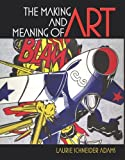 img - for The Making and Meaning of Art by Laurie Schneider Adams (2006-09-24) book / textbook / text book