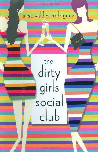 The Dirty Girls Social Club: A Novel (The Boston Girl A Novel)
