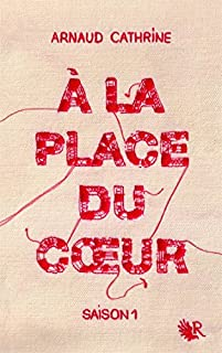 A la place du coeur 01, Cathrine, Arnaud