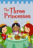 The Three Princesses, Trisha Speed Shaskan, 1404824227