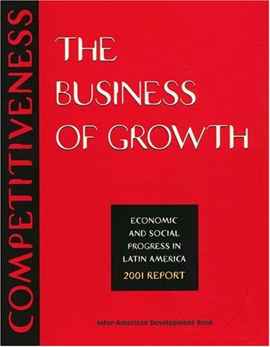 competitiveness-the-business-of-growth-economic-and-social-progress-in-latin-america-2001-report-int