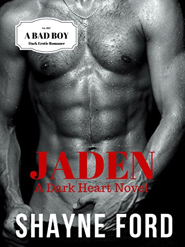 JADEN, A Dark Romance (DARK HEART SERIES Book 1) by [Ford, Shayne]