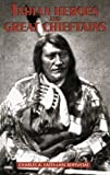 Indian Heroes and Great Chieftains (Native American)