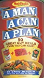 A Man, a Can, a Plan : 50 Great Guy Meals Even You Can Make, David Joachim, The Editors of Men's Health, 1579546072