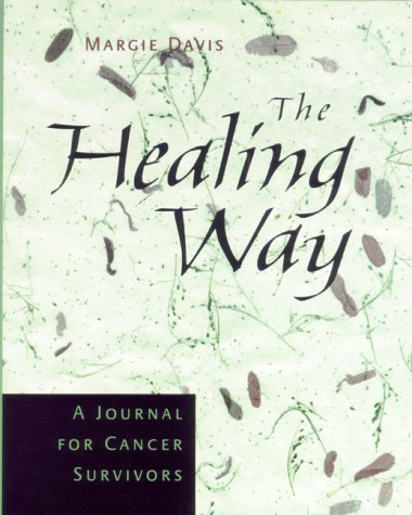 Read Online The Healing Way, A Journal for Cancer Survivors PDF