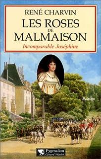 Les roses de Malmaison : incomparable Joséphine, Charvin, René