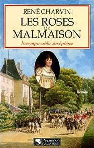 Télécharger Les roses de Malmaison. Incomparable Joséphine PDF