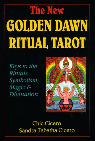 The New Golden Dawn Ritual Tarot: Keys to the Rituals, Symbolism, Magic and Divination (Llewellyn's New Age Tarot Series) (Cards Golden Tarot Dawn)