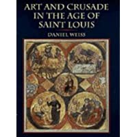 Art and Crusade in the Age of St. Louis