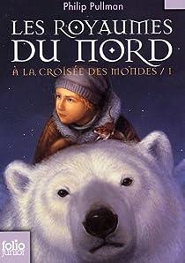 À la Croisée des Mondes, tome 1 : Les Royaumes du Nord par Pullman