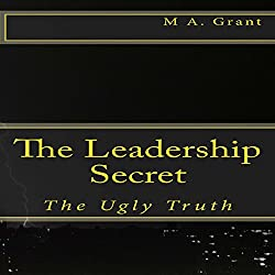 The Leadership Secret - The Ugly Truth