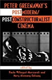Peter Greenaway's Postmodern/Poststructuralist Cinema, Paula Willoquet-Maricondi, Mary Alemany-Galway, 0810838923
