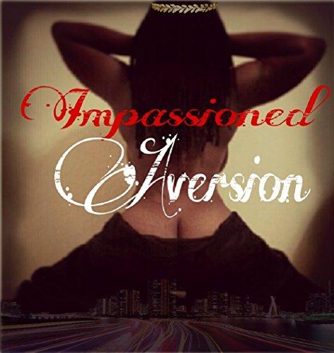 Impassioned Aversion: Hearts Don