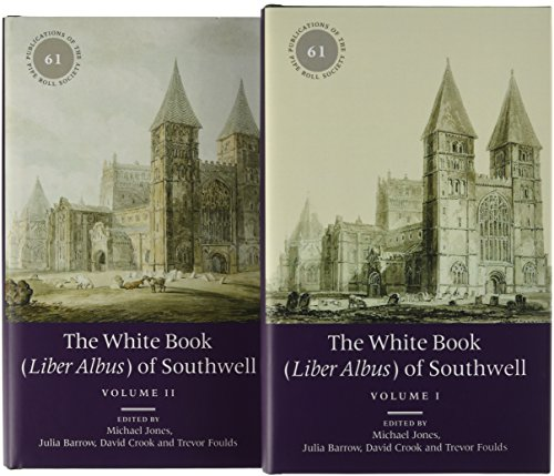 (The White Book (Liber Albus) of Southwell (Publications of the Pipe Roll Society New Series))