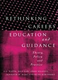 Rethinking Careers Education and Guidance : Theory, Policy and Practice, , 0415139759
