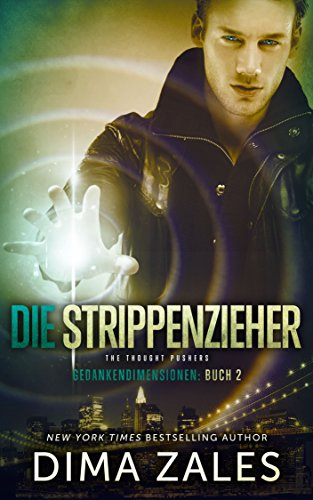 Die Strippenzieher - The Thought Pushers (Gedankendimensionen 2) (German Edition)