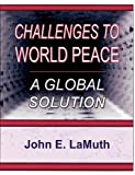 Challenges to World Peace, John E. LaMuth, 1929649320