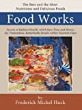 Food Works, Frederick Mickel Huck, 1434346595
